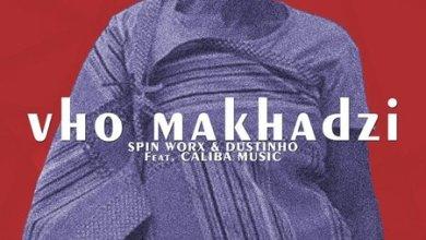 Spin Worx & Dustinho – Vho Makhadzi ft. Caliba Music