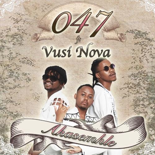 047 Akasemhle ft. Vusi Nova Mp3 Download