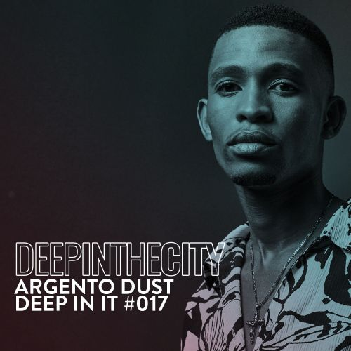 Argento Dust Deep In It 017 (Deep In The City) Mp3 Download