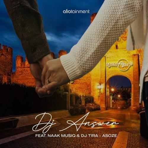 DJ Answer Asoze ft. NaakMusiQ & DJ Tira Mp3 Download