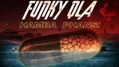 Funky Qla Hamba Phansi Mp3 Download