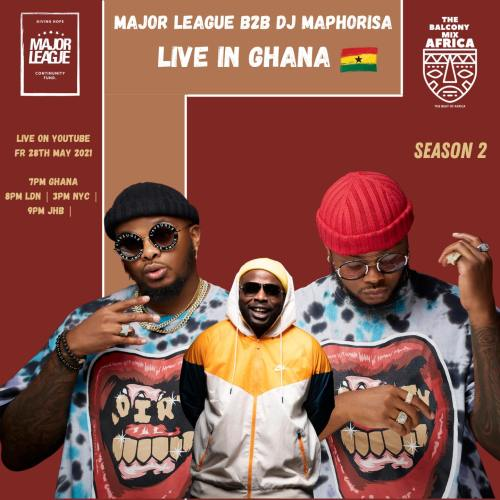 Major League & DJ Maphorisa Amapiano Live Balcony Mix B2B (S2 EP16) Download