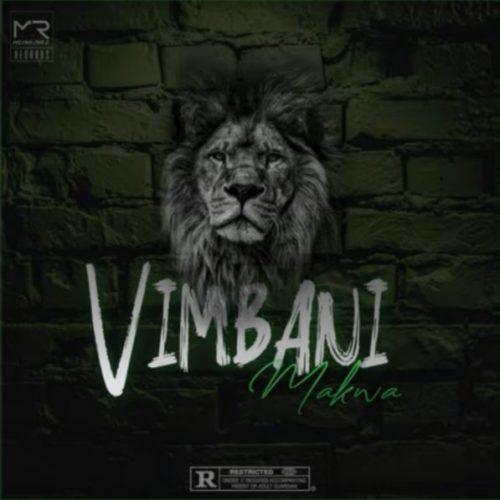 Makwa Vimbani Mp3 Download