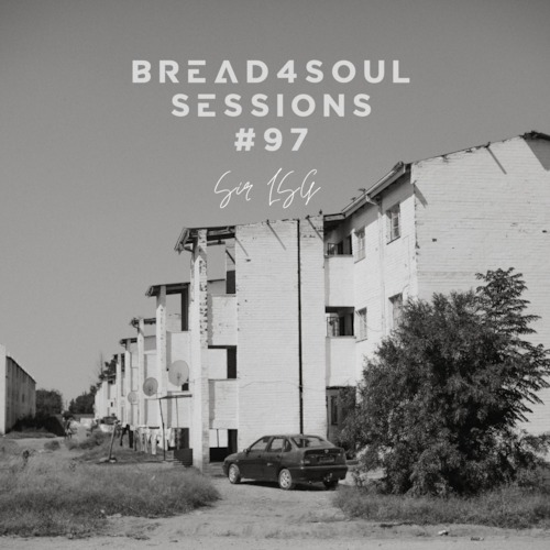 Sir LSG Bread4Soul Sessions 97 Mix Mp3 Download