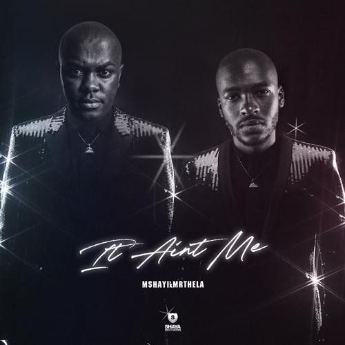 Kygo & Selena Gomez – It Ain't Me (Mshayi & Mr Thela Bootleg) Mp3 Download