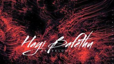 Mavelous – Hayi Bafethu Mp3 Download