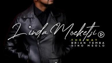 Linda Moeketsi ft. Brian Temba & Sino Msolo – The Way Mp3 Download