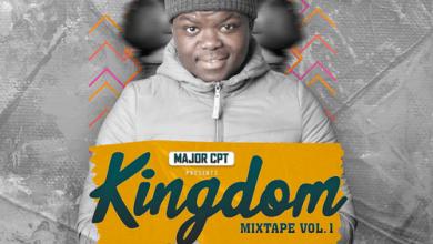 Major CPT – Kingdom Mixtape Vol 1 Mp3 Download