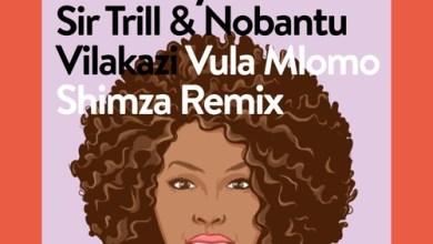 Musa Keys ft. Sir Trill & Nobantu Vilakazi – Vula Mlomo (Shimza Remix) Mp3 Download