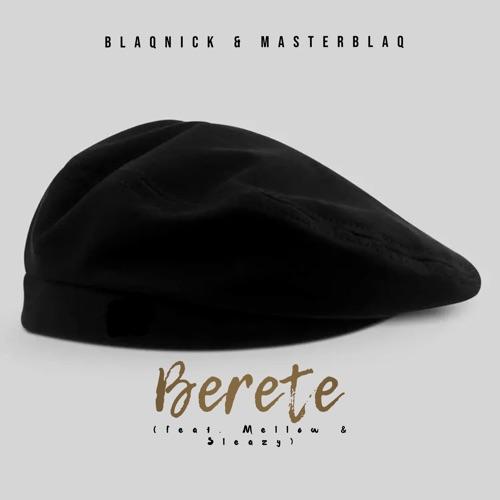 Blaqnick & MasterBlaq ft. Mellow & Sleazy – Berete (Instrumental) Mp3 Download