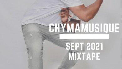 ChymamusiQue – September 2021 Mix Mp3 Download