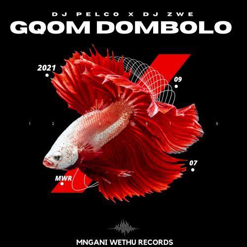 DJ Pelco & DJ Zwe – Gqom Dombolo Mp3 Download