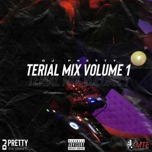 DJ Pretty – Terial Mix Vol 1 Mp3 Download