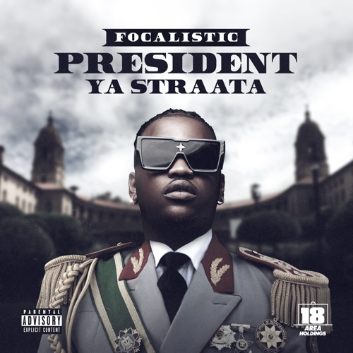Focalistic – President Ya Straata EP Zip Download