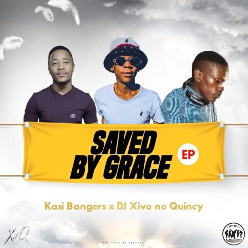 Kasi Bangers & Xivo no Quincy – Saved By Grace Mp3 Download
