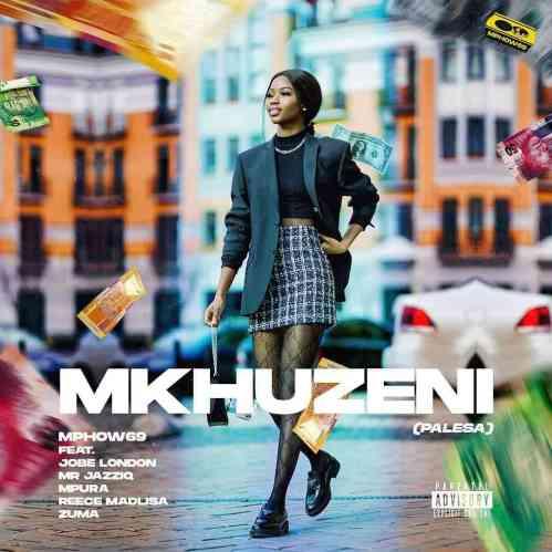 Mphow 69 – Mkhuzeni (Palesa) ft. Jobe London, Mr JazziQ, Mpura, Reece Madlisa & Zama Mp3 Download