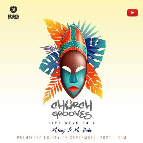 Mshayi & Mr Thela – Church Grooves Live Session 2 Mp3 Download