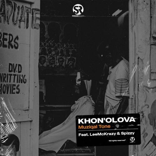 Muziqal Tone ft. Lee McKrazy & Spizzy – Khona Olova Mp3 Download