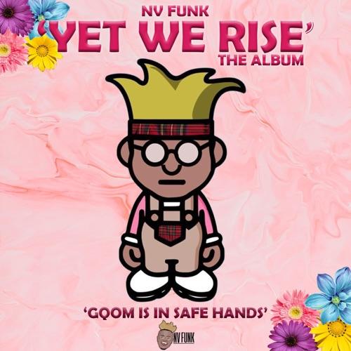 NV Funk – Yet We Rise Album Zip Download