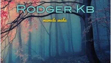 Rodger KB – Mamela Waka Mp3 Download
