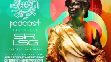Sir LSG – Good Music Thursdays Podcast Mix (S2-E26) Mp3 Download