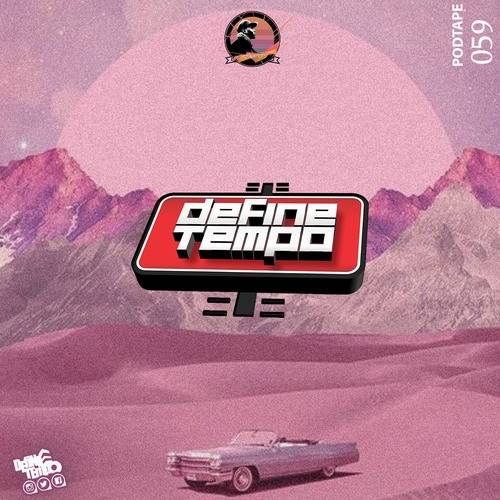 TimAdeep – Define Tempo Podtape 59 (100% Production Mix) Mp3 Download