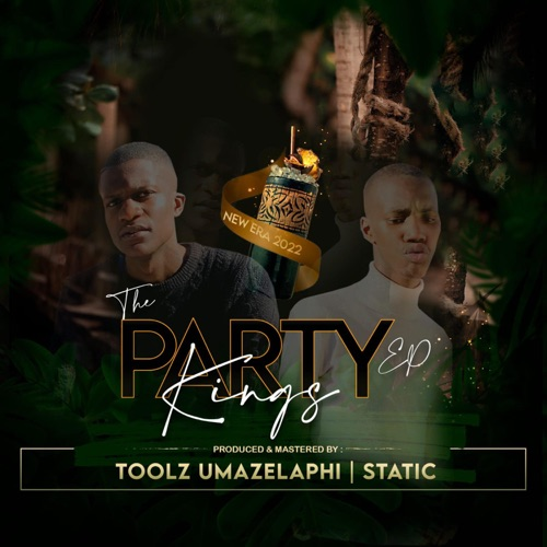 Toolz Umazelaphi no Static – The Party Kings EP Zip Download