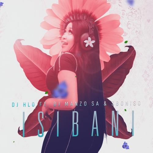 DJ Hlo - Isibani ft. DJ Manzo SA & Siboniso Mp3 Download