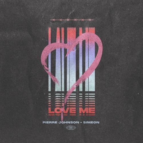 Pierre Johnson & Simeon – Love Me