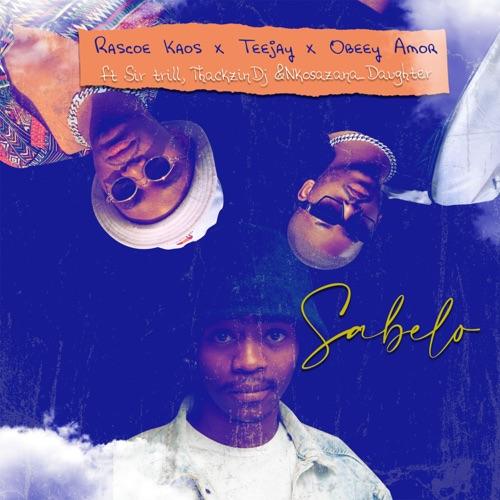 Rascoe Kaos, Tee Jay & Obeey Amor – Sabelo ft. ThackzinDJ, Sir Trill & Nkosazana Daughter
