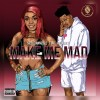 Sizzle Manizzle ft. AB Crazy - Make Me Mad Mp3 Download