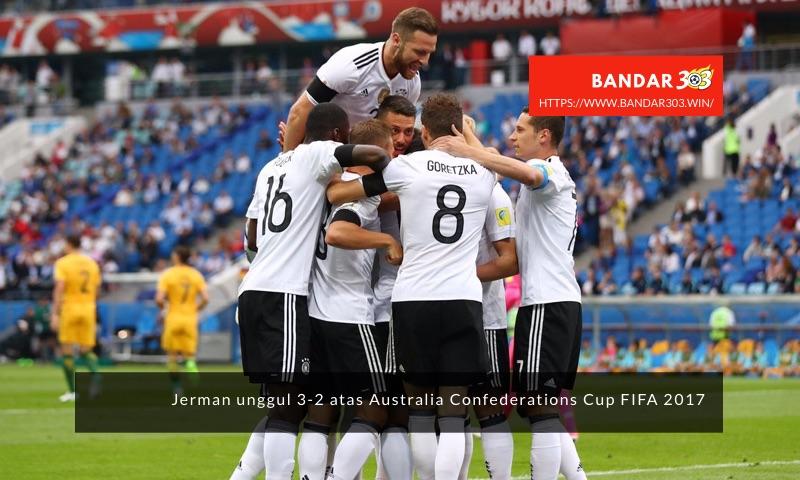 Jerman 3-2 Australia Confederations Cup 2017