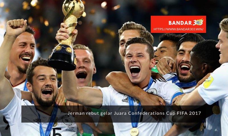 Jerman Juara Confederations Cup 2017