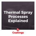 B&B Precision Thermal Spray Processes Explained