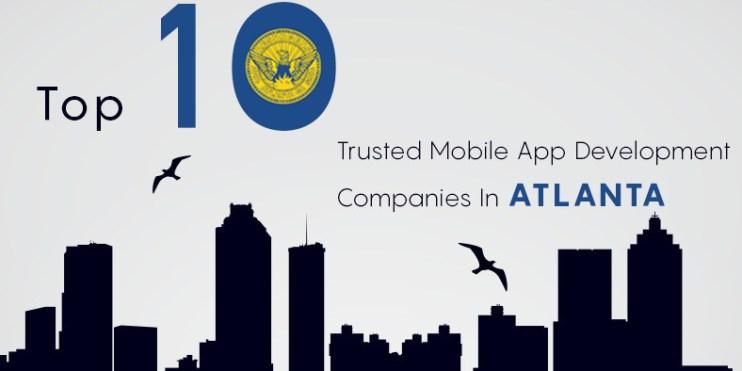 Top 10 Mobile App Development Companies in Atlanta