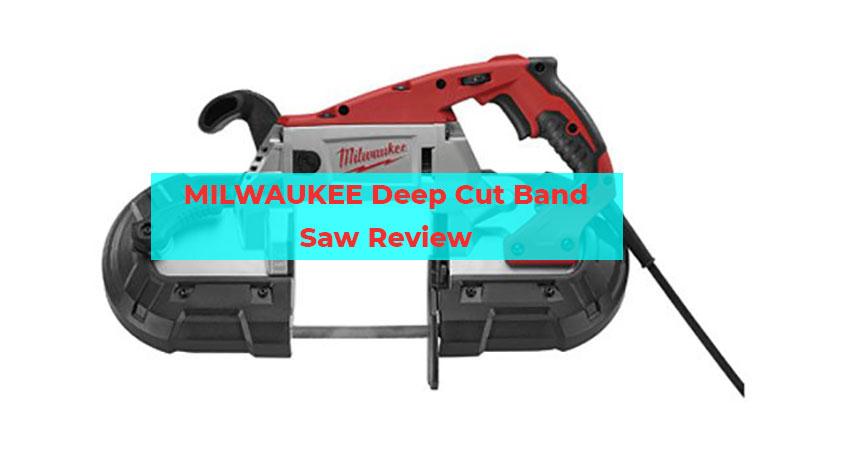 MILWAUKEE Deep Cut Band Saw Review