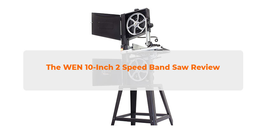 WEN 10-Inch 2 Speed Band Saw Review