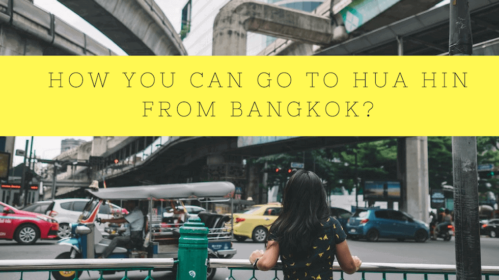 How You Can Go To Hua Hin From Bangkok