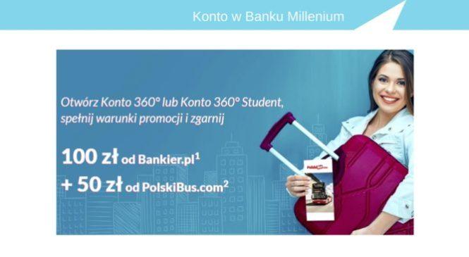 100 zł na konto + 50 zł na bilety do Polski Bus za konto Millenium Banku.