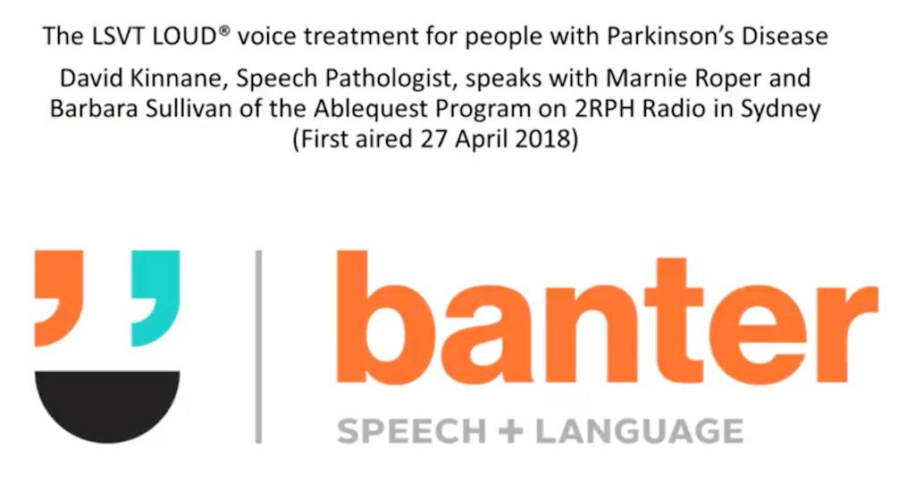 A voice treatment for Parkinson's Disease that works: LSVT