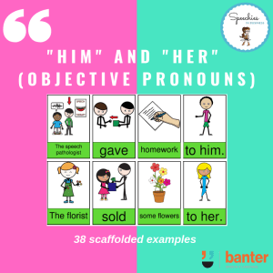 """Him"" and ""Her"" Sentence Builders (Objective Pronouns)"