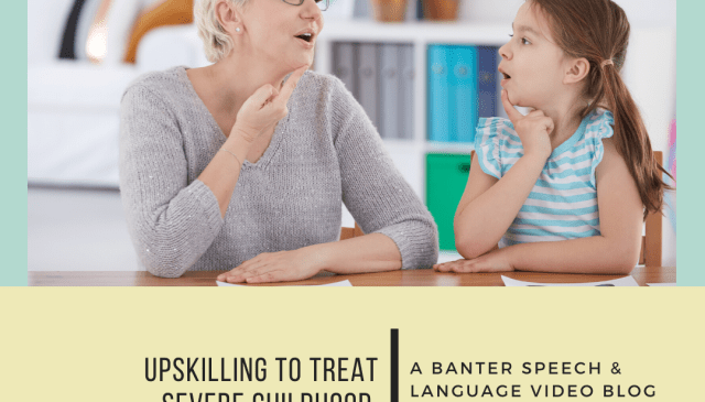 Upskilling to Treat Severe Childhood Apraxia of Speech (including free training links)