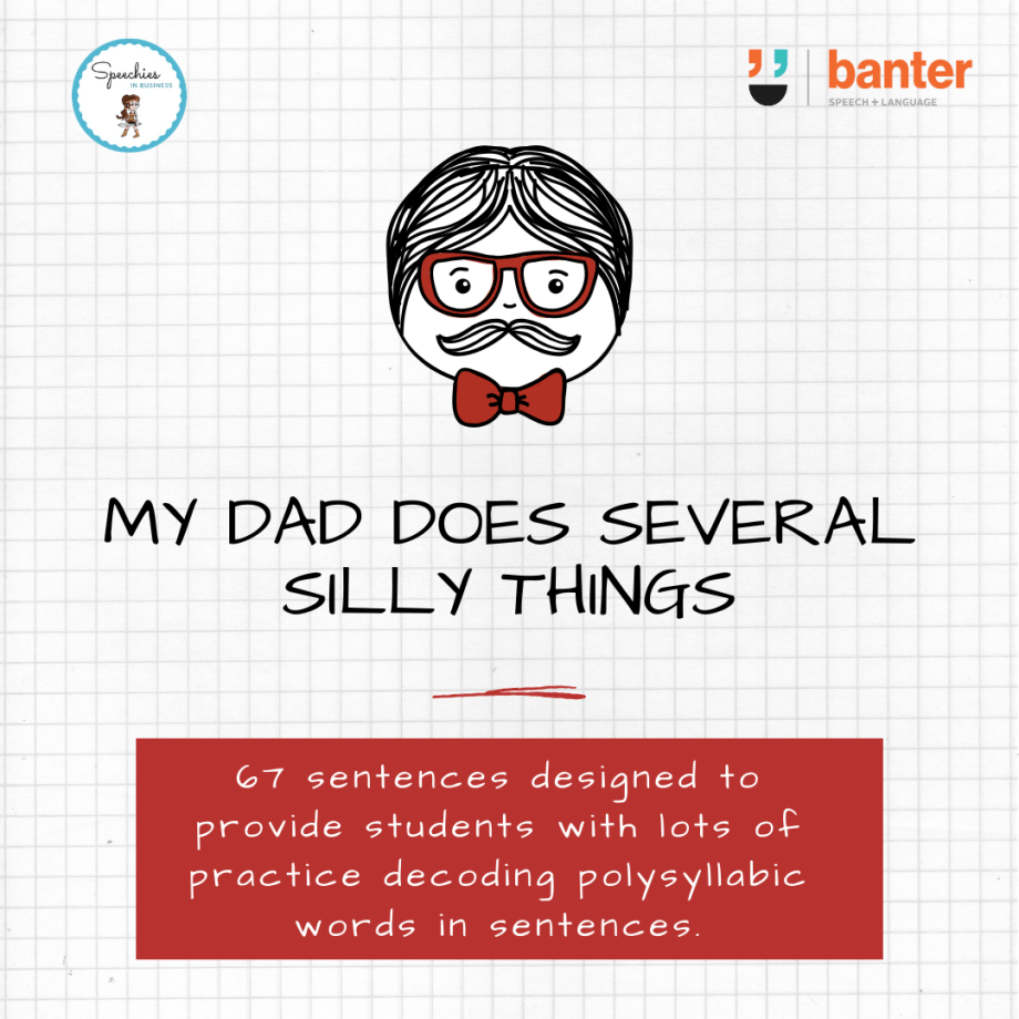 Polysyllabic Words: My Dad Does Several Silly Things