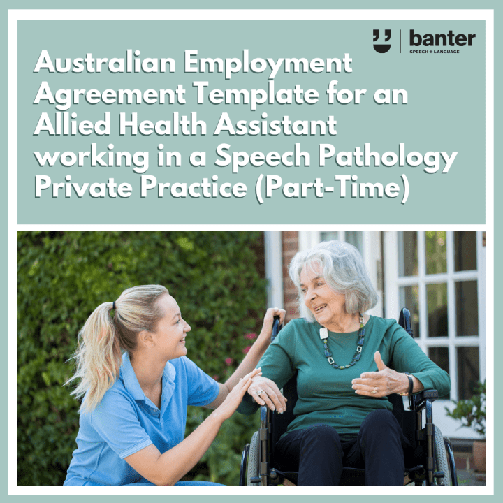 Australian Employment Agreement Template for an Allied Health Assistant working in a speech pathology private practice part-time