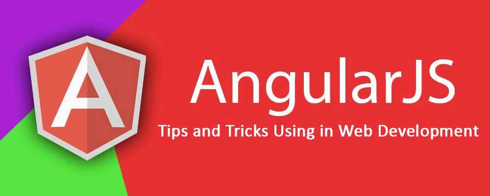 Angular JS Tips and Tricks Using in Web Development
