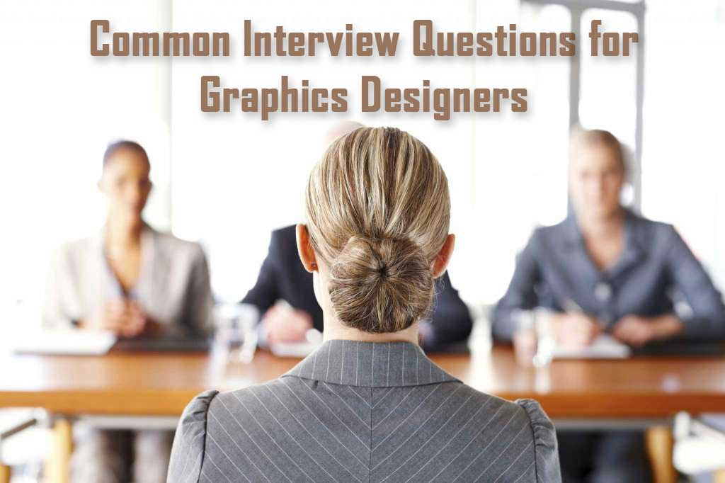 Common Interview Questions for Graphics Designers