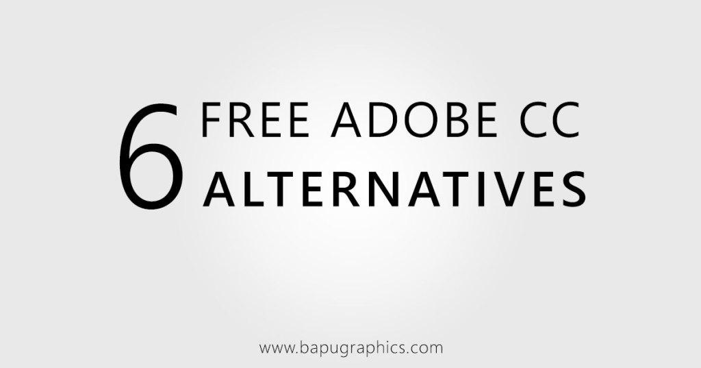 6 Free Adobe CC Software Alternatives - Bapu Graphics