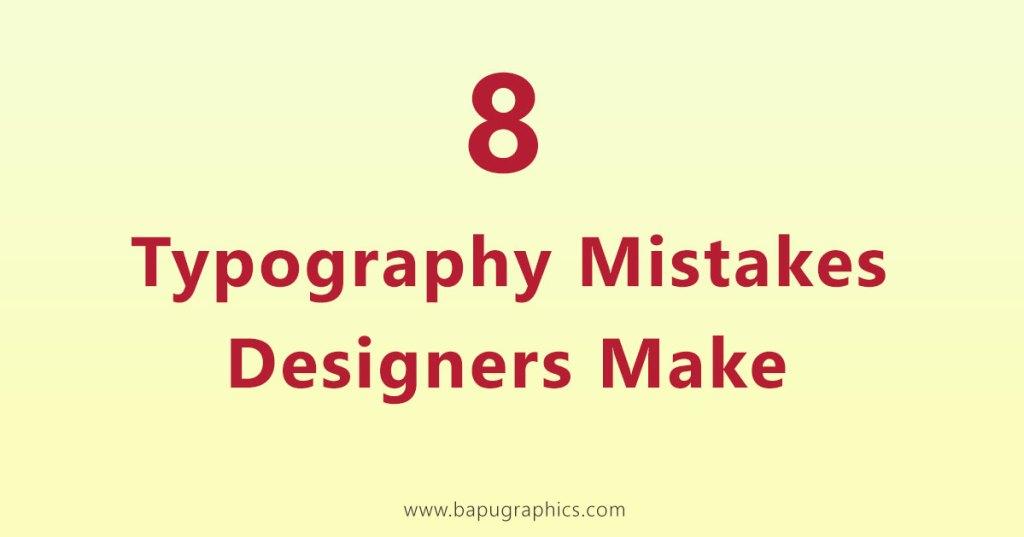 Typography Mistakes Designers Make