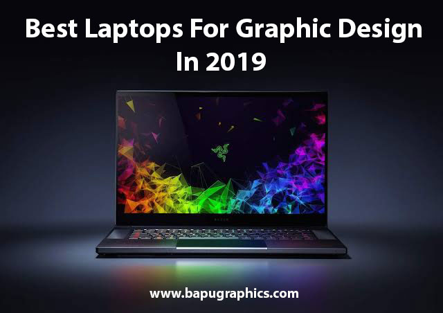 Best Laptops For Graphic Design In 2019