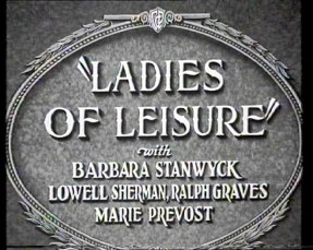 Ladies of Leisure (1930) opening credits